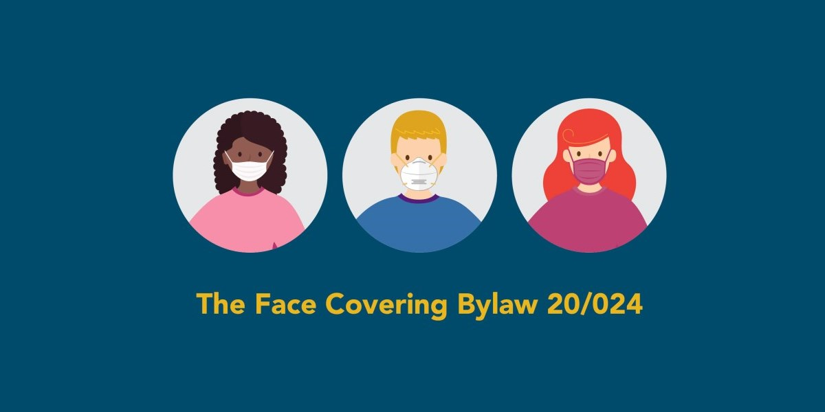 Face Covering Bylaw in effect. Blue graphics with three icons on individuals wearing face coverings.