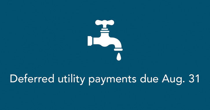 Deferred Utility payments due Aug. 31